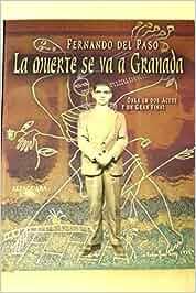 La muerte se va a Granada: Amazon.es: Fernando del Paso