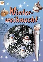 Winterweihnacht: Einfach zu modellierende Figuren für die kalte Jahreszeit