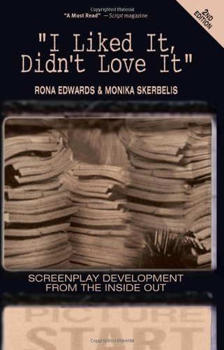 I Liked It, Didn't Love It: Screenplay Development from the Inside Out