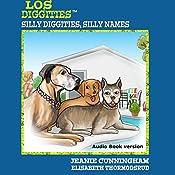 Los Diggities: Silly Diggities, Silly Names | Jeanie Cunningham, Elisabeth Thormodsrud