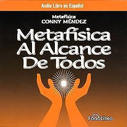 Metafisica Al Alcance De Todos [Metaphysics for Everyone]