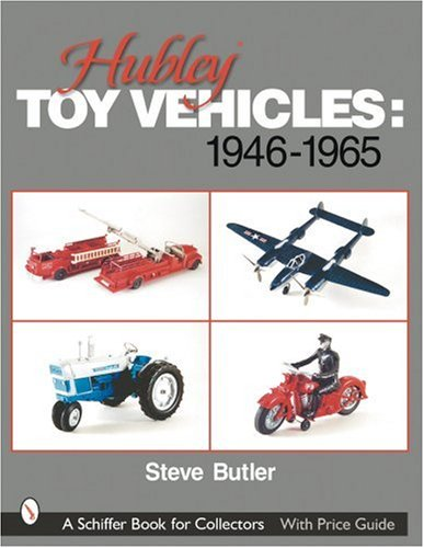 Hubley Toy Vehicles 1946-1965 (Schiffer Book for Collectors) from Brand: Schiffer+publishing Ltd