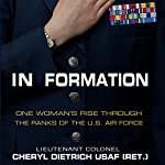 In Formation: One Woman's Rise Through the Ranks of the U.S. Air Force | Cheryl Dietrich