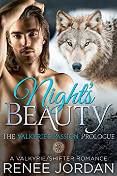 Night's Beauty (The Valkyrie's Passion Prologue): A Valkyrie/Shifter Romance by [Jordan, Renee]
