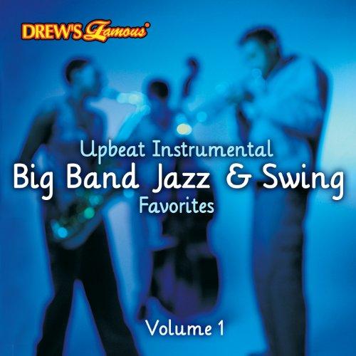 Swing Favorites Big Band - Upbeat Instrumental Big Band, Jazz, And Swing Favorites, Vol. 1