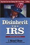 Disinherit the IRS, E. Michael Kilbourn, 1564146219