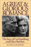 img - for A Great and Glorious Romance: The Story of Carl Sandburg and Lilian Steichen book / textbook / text book