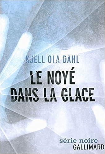 LE NOYÉ DANS LA GLACE de Kjell Ola Dahl 5189MXgjuEL._SX337_BO1,204,203,200_
