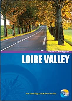 ;HOT; Driving Guides Loire Valley, 4th (Drive Around - Thomas Cook). creacion About puede company Nagaraja
