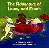The Adventure of Louey and Frank, Carolyn White, 0688165036