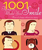 1001 Things To Make You Smile: How to be Happy Without Even Trying