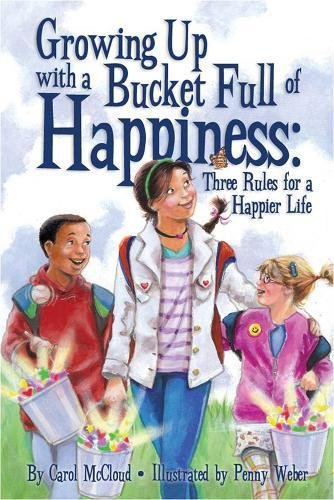 Growing Up with a Bucket Full of Happiness: Three Rules for a Happier Life [Carol McCloud] (Tapa Blanda)