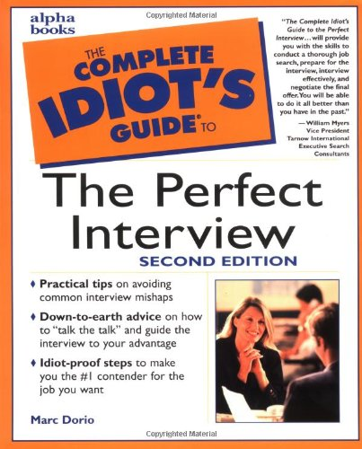 The Complete Idiot's Guide to the Perfect Interview, Second Edition (2nd Edition) pdf