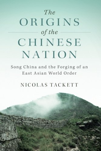 The Origins of the Chinese Nation: Song China and the Forging of an East Asian World Order ()