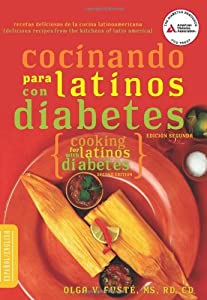 Cocinando para Latinos con Diabetes (Cooking for Latinos with Diabetes) (American Diabetes Association Guide to Healthy Restaurant Eating) (English and Spanish Edition)