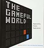 img - for The Gameful World: Approaches, Issues, Applications (MIT Press) book / textbook / text book