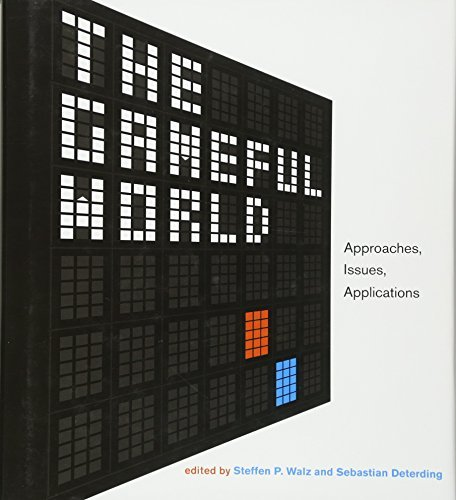 The Gameful World: Approaches, Issues, Applications (The MIT Press)