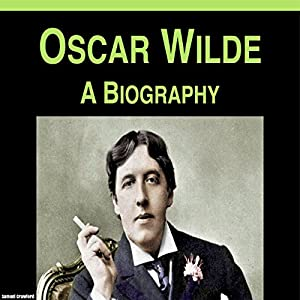 Oscar Wilde: A Biography Audiobook
