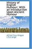 History of English Humour, Alfred Guy Kingan L'Estrange, 0559532156