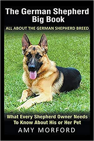 The German Shepherd Big Book: All About the German Shepherd Breed