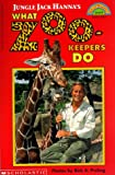 Jungle Jack Hanna's What Zookeepers Do, Jack Hanna, 0590673246