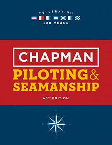 Chapman Piloting & Seamanship 68th Edition (Chapman Piloting and Seamanship)