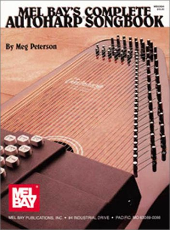 Mel Bay's Complete Autoharp Songbook by Meg Peterson