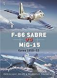 F-86 Sabre vs MiG-15, Doug Dildy, 178096319X