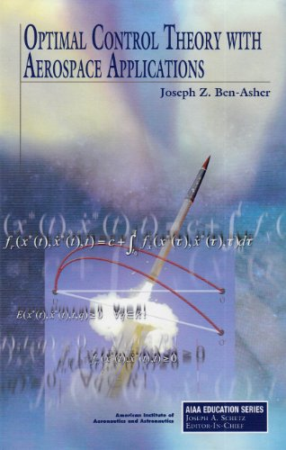 Optimal Control Theory with Aerospace Applications (AIAA Education)