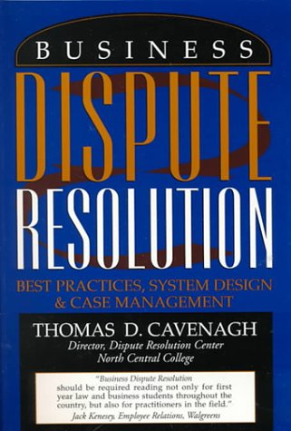 Business Dispute Resolution: Best Practices in System Design and Case Management