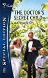 The Doctor's Secret Child, Kate Welsh, 0373247346