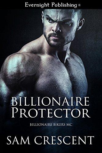 Billionaire Protector (Billionaire Bikers MC Book 1) ()
