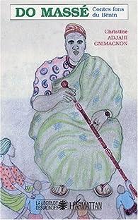 Do Massé. Contes fon du Bénin par  Christine Gnimagnon Adjahi
