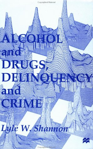 Alcohol and Drugs, Delinquency and Crime: Looking Back to the Future