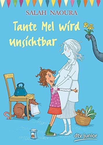 Tante Mel wird unsichtbar Taschenbuch – 22. April 2016 Salah Naoura Sabine Büchner dtv Verlagsgesellschaft 3423716770