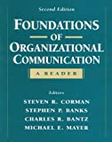 Foundations of Organizational Communication : A Reader, Banks, Stephen P. and Corman, Steven R., 0801312523