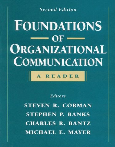 Foundations of Organizational Communication: A Reader (2nd Edition)