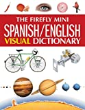 The Firefly Mini Spanish/English Visual Dictionary, Jean-Claude Corbeil and Arianne Archambault, 1554071925