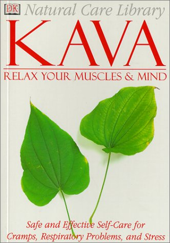 Natural Care Library Kava: Safe and Effective Self-Care for Cramps, Respiratory Problems and Stress PDF