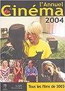 L'Annuel du cinéma 2004 : Tous les films de 2003 par Marcadé