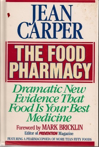 The Food Pharmacy: Dramatic New Evidence That Food is Your Best Medicine Old Pharmacy