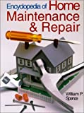 Encyclopedia of Home Maintenance and Repair, William Perkins Spence, 0806984570