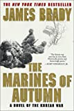 Front cover for the book The Marines of Autumn: A Novel of the Korean War by James Brady