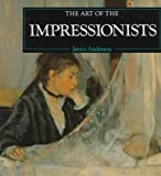 Art of the Impressionists, Janice Anderson, 0765196387