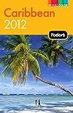 Fodor's Caribbean 2012 (Full-color Travel Guide)