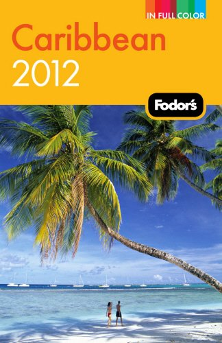 Fodor's Caribbean 2012 (Full-color Travel Guide)