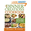 The Dinner Creations Cookbook: A Collection of Freezer-Friendly Recipes