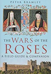 The Wars of the Roses: A Field Guide and Companion