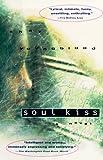 Soul Kiss: A Novel