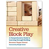 Creative Block Play: A Comprehensive Guide to Learning through Building